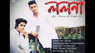 Bangla New Song - LOLONA | AL Tamim feat Dipto Ds | Feni Junction