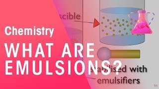 What are Emulsions? | Chemistry | The Fuse School
