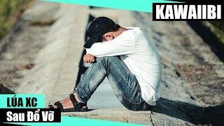 Sau Đổ Vỡ - Lúa XC [ Video Lyrics ]