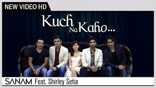 Kuch Na Kaho - SANAM Feat. Shirley Setia | R.D Burman | Music Video