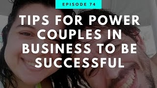 Tips For Power Couples In Business To Be Successful
