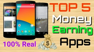 Top 5 Best Apps To Earn Money Online Using Android Phone - 100% Working