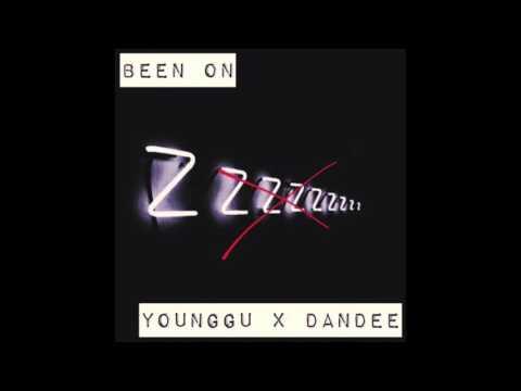 Younggu & Dandee - Been On (MIXTAPE TRACK) AUDIO