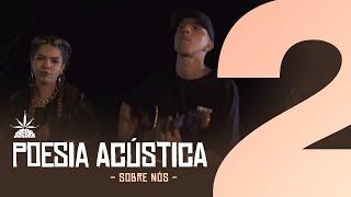 Poesia Acústica #2 - Sobre Nós - Delacruz I Maria I Ducon I Luiz Lins I Diomedes I Bk' I Kayuá