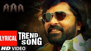 AAA►Trend Song Lyrical Video || STR, Shriya Saran, Tamannaah, Yuvan Shankar Raja || Tamil Songs 2017