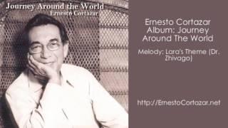 Lara's Theme (Dr. Zhivago) - Ernesto Cortazar