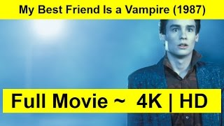 My Best Friend Is a Vampire Full Length'Movie 1987