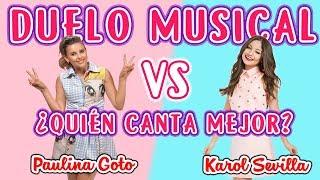 Karol Sevilla VS Paulina Goto || DUELO MUSICAL || ¿Quién canta mejor?