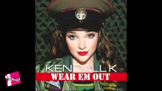 Kendall K's FULL SONG 'Wear Em Out'