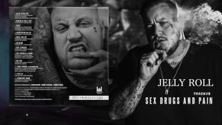 """Jelly Roll """"Sex Drugs and Pain"""" (Addiction Kills)"""