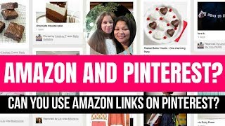 Does Amazon Allow Their Affiliate Links On Pinterest?