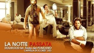 Una notte da Leoni in VENETO © 2013 DOLiWOOD feat i tosati dea Festa del Pomodoro