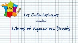 LIBRES ET EGAUX EN DROITS  -   Les Enfantastiques
