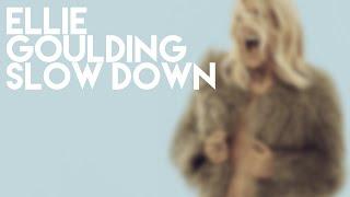 Ellie Goulding - Slow Down (Unreleased)