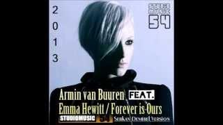 Armin van Buuren feat. Emma Hewitt - Forever is Ours [Serkan Demirel Version]