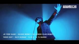 images Jo Tere Sang Blood Money Dj Lemon S Club Remix Exclusive Video Edit Version