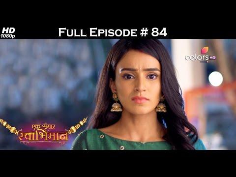 Ek Shringaar Swabhiman - 13th April 2017 - एक श्रृंगार स्वाभिमान - Full Episode (HD)