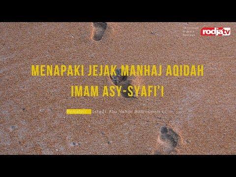 Ceramah Agama: Menapaki Jejak Manhaj Aqidah Imam Asy-Syafi'i Ustadz Badrusalam, Lc.