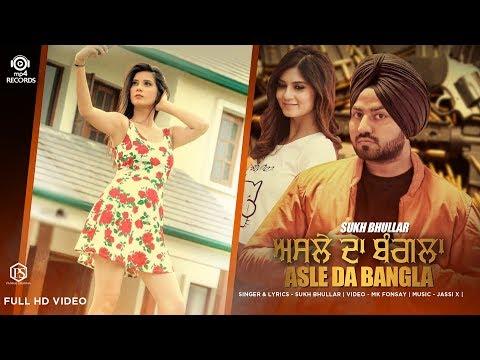 Xxx Mp4 Sukh Bhullar Asle Da Bangla Full Video Jassi X Latest Punjabi Songs 2018 Mp4 Records 3gp Sex