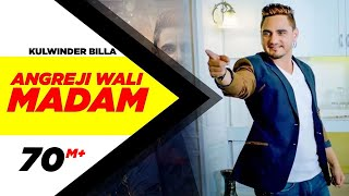 Angreji Wali Madam (Full Song) | Kulwinder Billa, Dr Zeus, Shipra Goyal Ft Wamiqa Gabbi