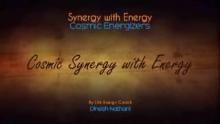 Cosmic Synergy with Energy