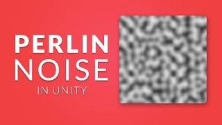 PERLIN NOISE in Unity - Procedural Generation Tutorial