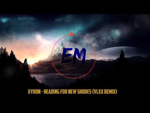 Xxx Mp4 Xyron Heading For New Shores VLXX Remix Electro House 3gp Sex