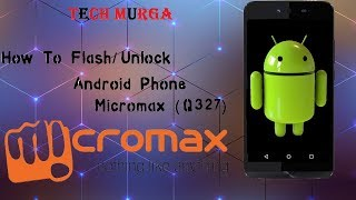 How To Flash / Unlock Mobile Without Box - (Micromax q327)
