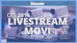 CES 2016: Livestream Movi Streaming Camera