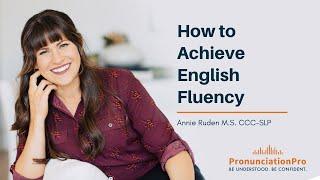 How to achieve English fluency