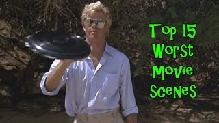 Top 15 Worst Movie Scenes