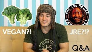 Am I Vegan? Joe Rogan Podcast? Q&A!