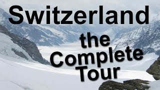 Switzerland, The Complete Tour