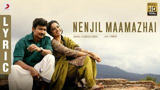 Nimir - Nenjil Maamazhai Tamil Lyric | Udhayanidhi Stalin, Namitha Pramod, Ajaneesh