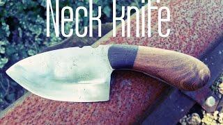 knife making -  making a neck knife