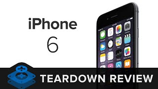The iPhone 6 Teardown Review