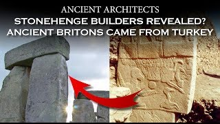 Stonehenge Builders Revealed? Early Britons Came from Turkey | Ancient Architects