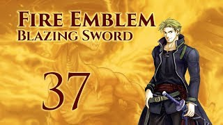 Part 37: Let's Play Fire Emblem 7, Hector Hard Mode Ranked Walkthrough - Chapter 24