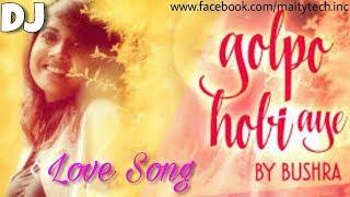 Golpo Hobi Aye | Bushra Shahriar | Arindom | Bangla New Dj Song | 2017