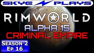 Rimworld ALPHA 15 S2E16 ►SKYE'S ANATOMY!◀ Let's Play/Gameplay