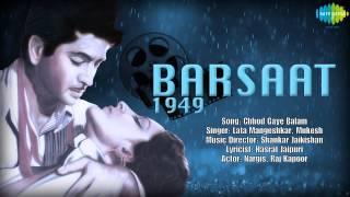 Chhod Gaye Balam | Barsaat | Hindi Film Song | Lata Mangeshkar, Mukesh