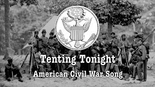 American Civil War Song: Tenting Tonight