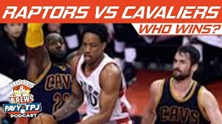 Toronto Raptors vs Cleveland Cavaliers, Who will win ? | Hoops N Brews
