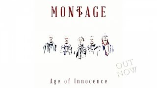 Montage - Age Of Innocence (Single Teaser)
