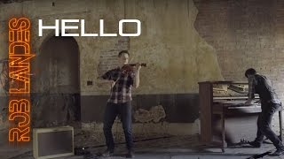 Adele - Hello | (Violin and Piano Cover) Rob Landes ft. Christopher Janwong McKiggan