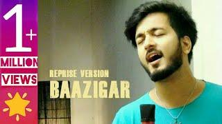 BAAZIGAR  | Reprise Version | Mujhko Galat Na Samajhna | Darpan shah