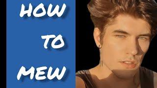 How To Mew (Orthotropics)