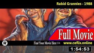 Watch: Rabid Grannies (1988) Full Movie Online