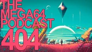 MEGA64 PODCAST: EPISODE 404