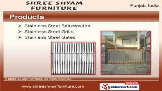 Stainless Steel Furniture, Grills & Gates By Shree Shyam Furniture, Ludhiana